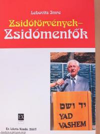 Lebovits Imre - Zsidótörvények, zsidómentők